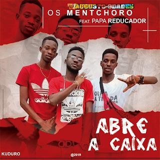 Os Mentchoro Feat Reducador - Abre a Caixa ( 2019 ) [DOWNLOAD]