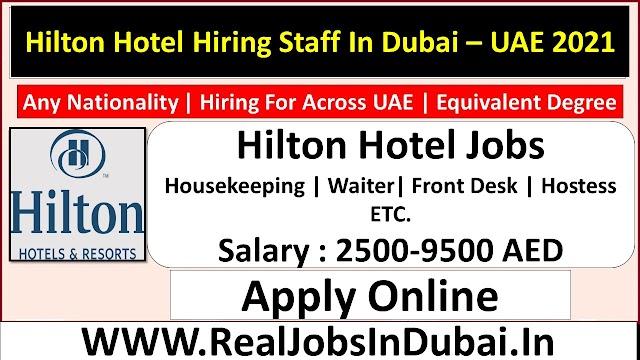 Hilton Hotel Jobs In Dubai  UAE 2021
