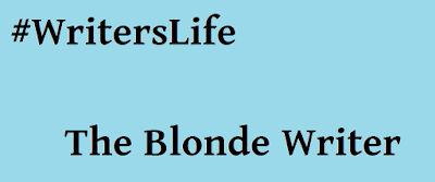 #WritersLife - The Blonde Writer