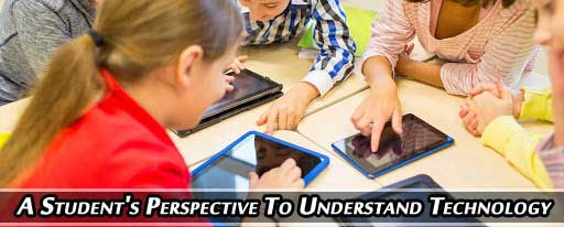 All About A Student's Perspective To Understand Technology For Its Use