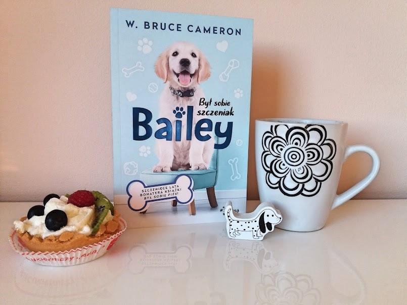 """Świat widziany oczami psa: """"Był sobie szczeniak. Bailey"""" - W. Bruce Cameron"""