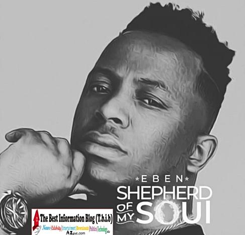Eben - Shephard of my soul