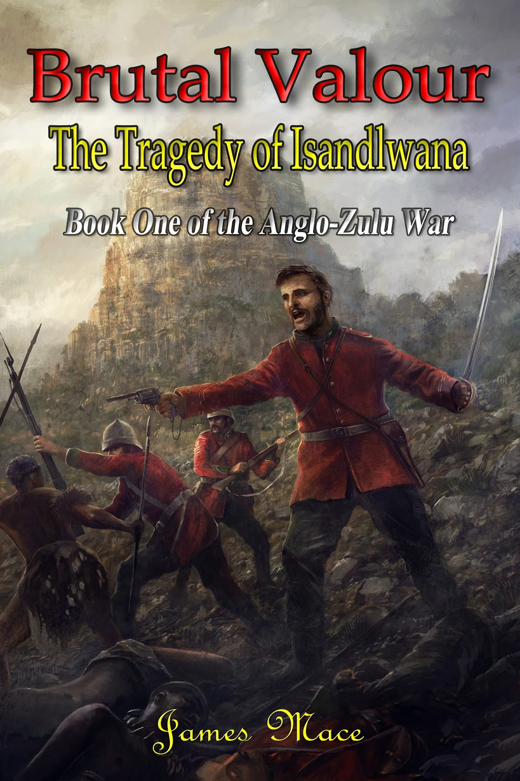 The anglo zulu war a new series by james mace over the hills and it was during the spring of 2011 that i first considered writing a novel about the anglo zulu war of 1879 like many my interest stemmed from the 1964 film fandeluxe Choice Image