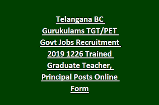 Telangana BC Gurukulams TGT PET Govt Jobs Recruitment 2019 1226 Trained Graduate Teacher, Principal Posts Online Form