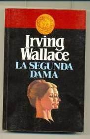 La segunda dama – Irving Wallace