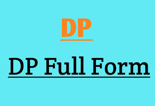 DP Full Form and Explanation about Full Form of DP