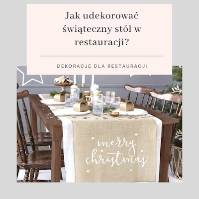 Jak udekorować świąteczny/wigilijny stół w restauracji?