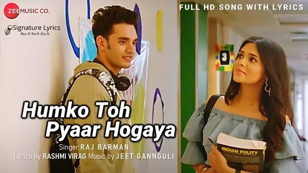 Humko Toh Pyar Ho Gaya Lyrics - Raj Barman | Jeet Gannguli | Rashmi Virag | Ft Pranali Rathod & Samarthya Gupta