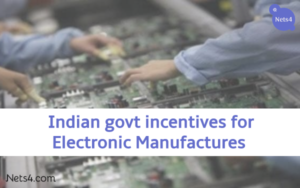 Indian govt. promoting electronic manufactures with incentives