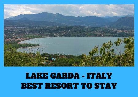 LAKE GARDA BEST RESORT TO STAY