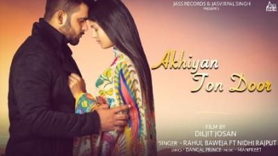 Akhiyan Ton Door Lyrics - Rahul Baweja