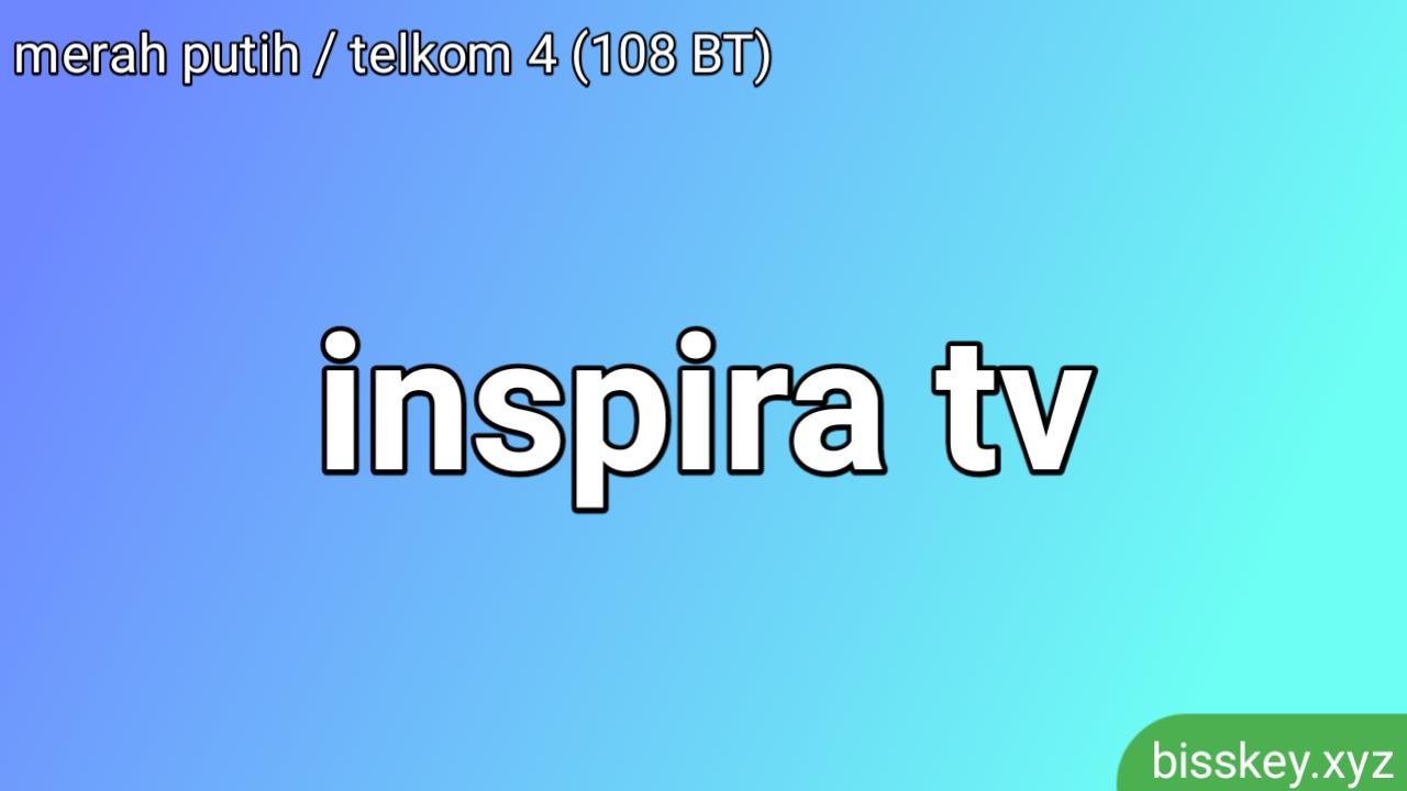 Frekuensi Inspira TV di Satelit Merah Putih / Telkom 4