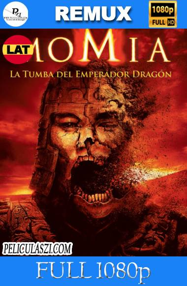 La Momia, la Tumba del Emperador Dragón (2008) Full HD REMUX 1080p Dual-Latino VIP