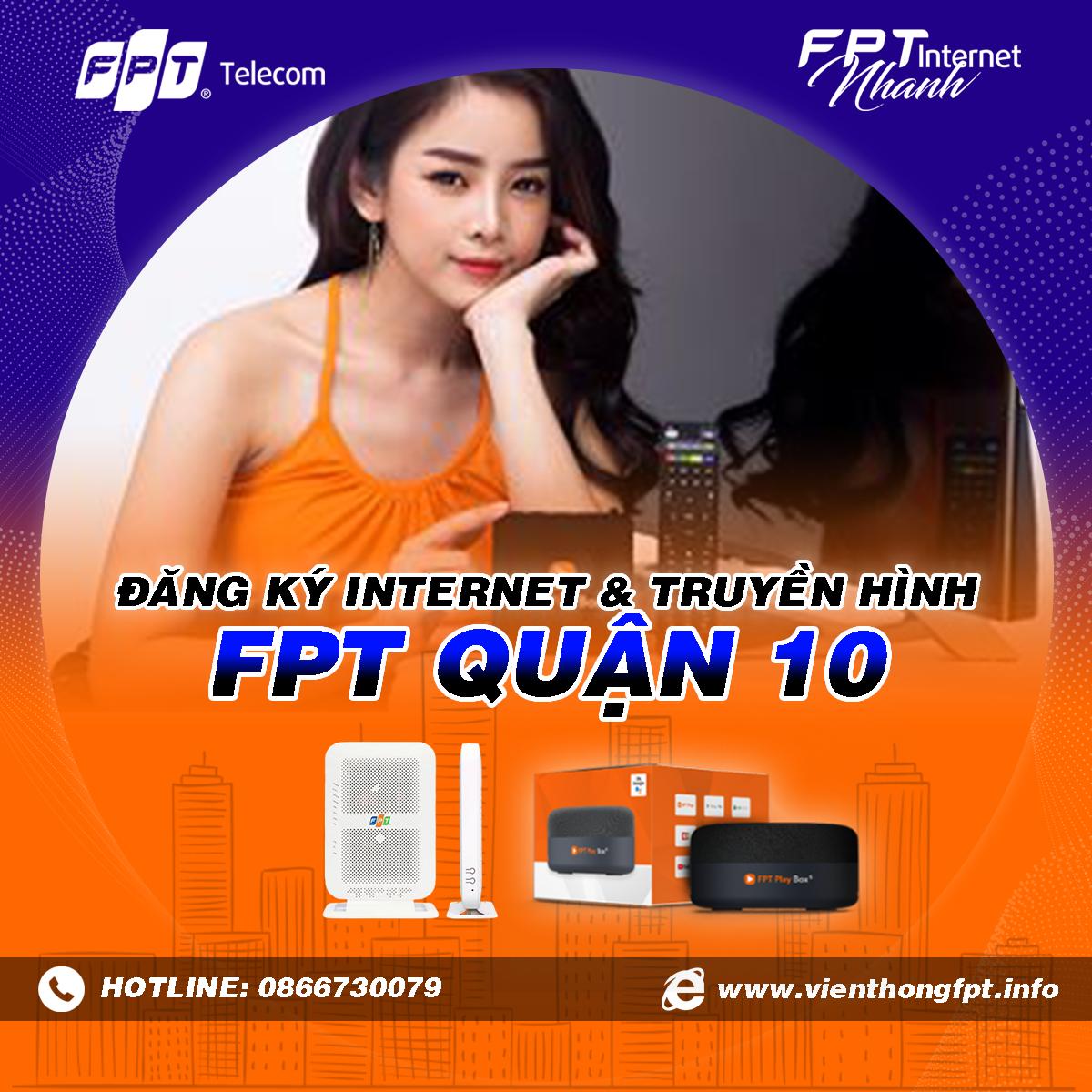 Chi nhánh FPT Quận 10 - Đăng ký lắp Internet và Truyền hình FPT
