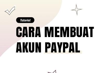 Cara Membuat Akun PayPal Tanpa Kartu Kredit Untuk Menerima Pembayaran