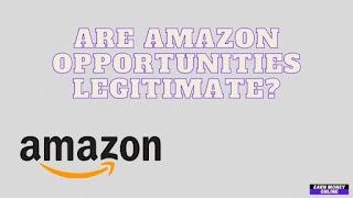 Are Amazon Opportunities Legitimate