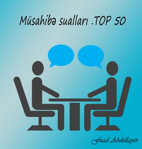 Müsahibə sualları . TOP 50