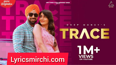 Trace ट्रेस Song Lyrics | Deep Money | New Punjabi Songs 2020