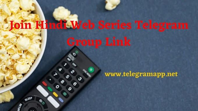 Join 100+ Hindi Web Series Telegram Group Link