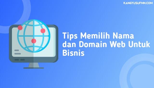 Tips Menentukan Nama dan Domain Web Untuk Bisnis Berserta Manfaatnya