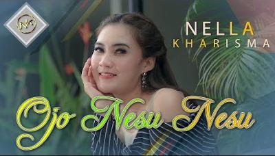 Download Lagu Nella Kharisma Terbaru Ojo Nesu Nesu Mp3 Mp4