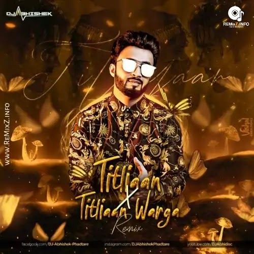 Titliaan X Titliaan Warga - DJ Abhishek Remix