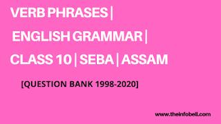 Verb Phrases | Class 10 | Grammar | HSLC | SEBA | ASSAM