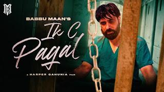 IK C Pagal Lyrics in English – Babbu Maan