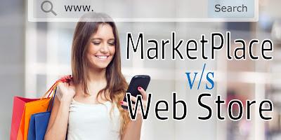 Market Place v/s WebStores