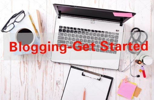 Blogging- Get Started