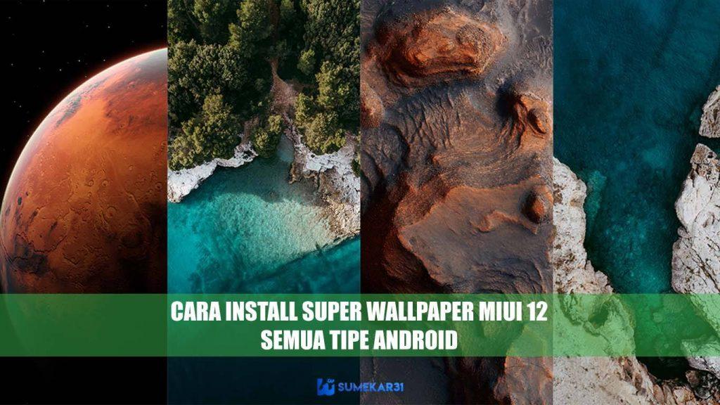 Download Super Wallpaper MIUI 12 Terbaru 2020