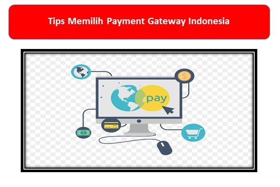 Tips Memilih Payment Gateway Indonesia