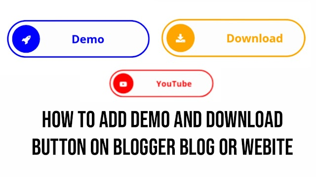 How to add Demo and Download Buttons on Blogger blog or website