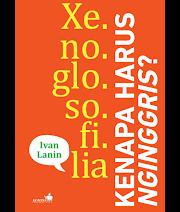 Resensi Buku Xenoglosofilia: Kenapa harus Nginggris?