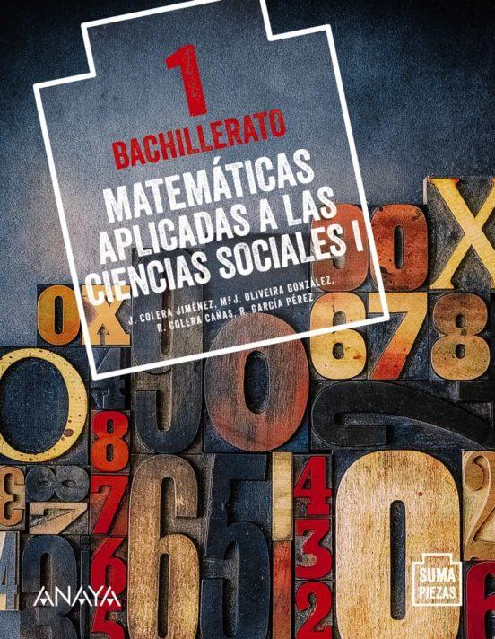 Libro Matemáticas Aplicadas a las Ciencias Sociales I 1º Bachillerato Anaya Proyecto Suma Piezas