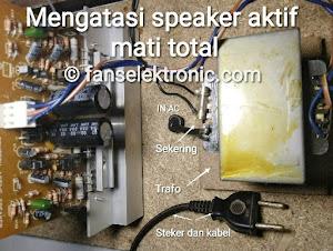 mengatasi speaker aktif mati total