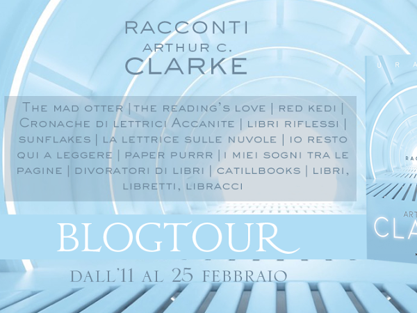 Blogtour: Tutti i racconti di Arthur Clarke - Arthur Clarke