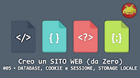 Creo un SITO WEB (da Zero) episodio #05: DATABASE, COOKIE e SESSIONE, STORAGE LOCALE