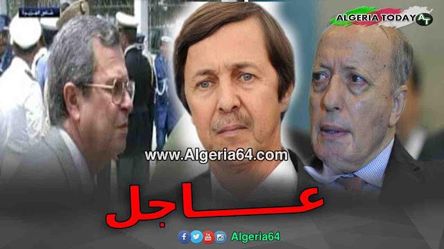عاجل ... توقيف السعيد بوتفليقة و الجنرال توفيق و رئيس المخابرات السابق طرطاق