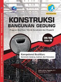 Konstruksi Bangunan Gedung - Program Keahlian : Teknik Konstruksi dan Properti - SMK/MAK Kelas XII
