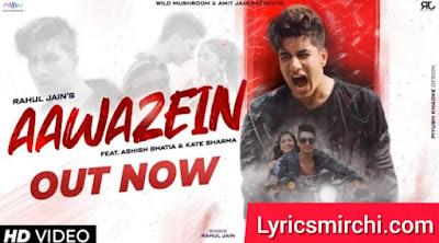 Aawazein आवाज़ें Song Lyrics | Rahul Jain | Latest Hindi Song 2020