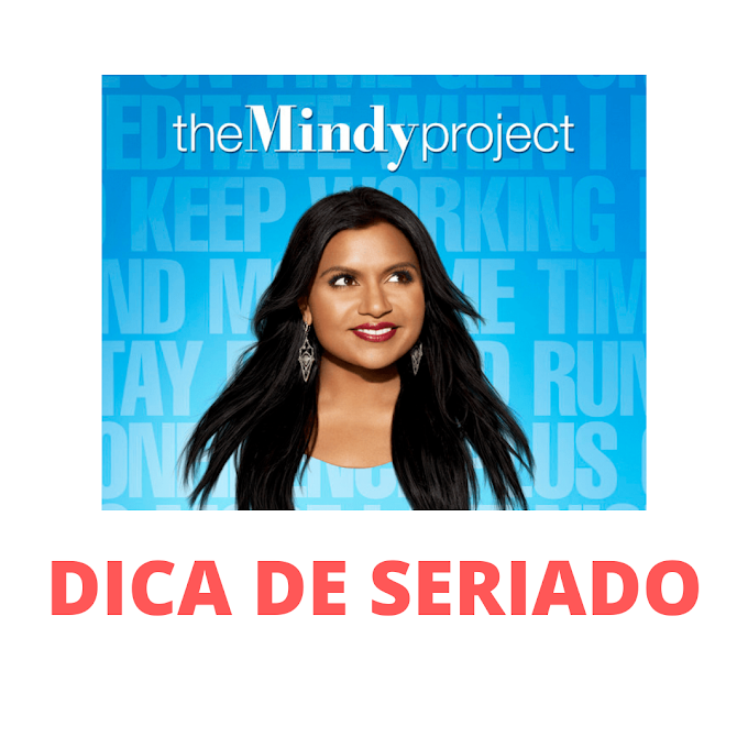 DICA DE SERIADO: The Mindy Project