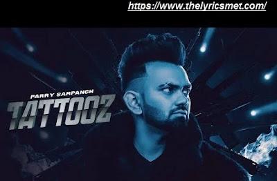 Tattooz Song Lyrics | Parry Sarpanch ft Gurlez Akhtar | Punjabi Songs 2020