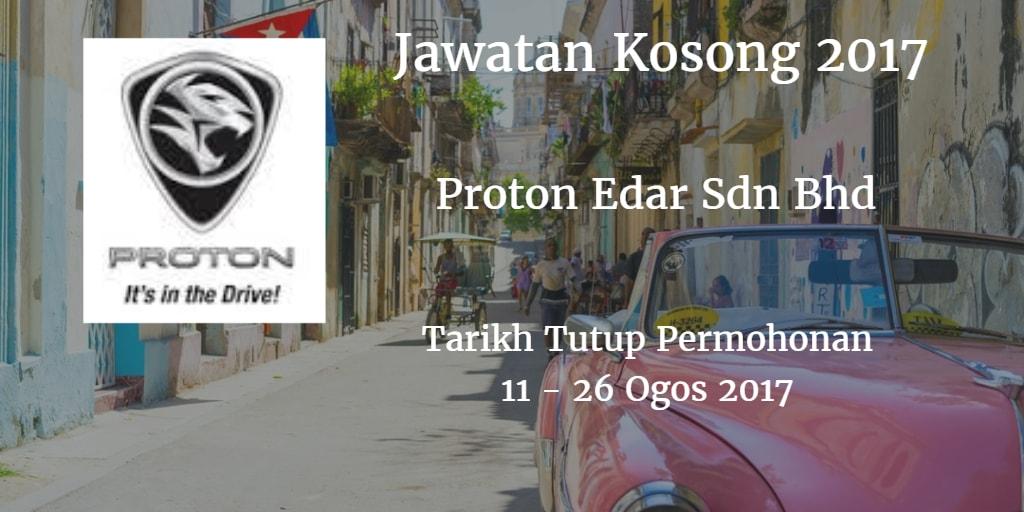 Jawatan Kosong Proton Edar Sdn Bhd 11 - 26 Ogos 2017