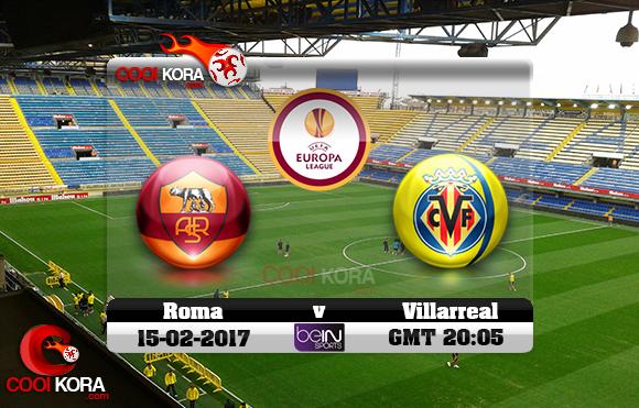 مشاهدة مباراة فياريال وروما اليوم 16-2-2017 في الدوري الأوروبي