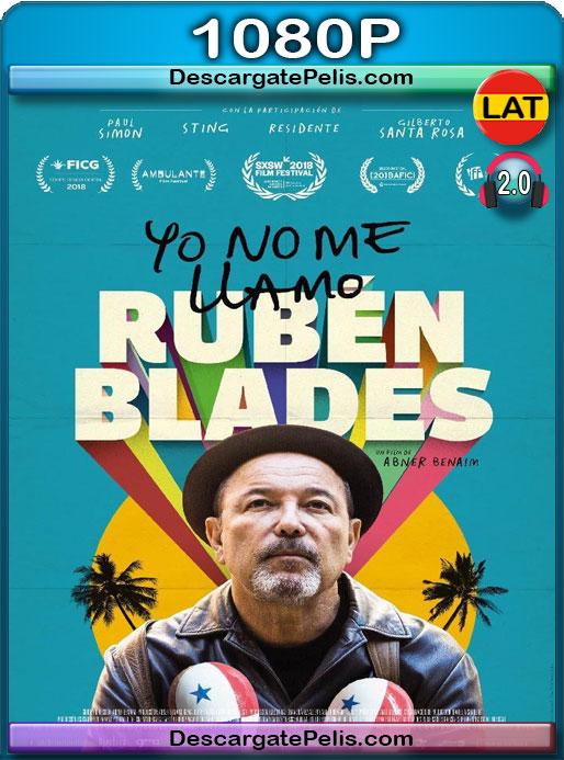 Yo no me llamo Rubén Blades 2018 1080P WEB-DL Latino