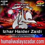http://www.humaliwalayazadar.com/2014/11/izhar-haider-zaidi-nohay-2015.html