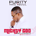 MUSIC: MIGHTY GOD (RELOADED) BY PURITY FT. MIKE ABDUL | PRODUCED BY TYANX @Purity4Beauty