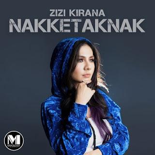 Lirik Lagu Zizi Kirana - Nakketaknak - Cover Album