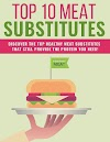 Top 10 Meat Substitutes Special Report